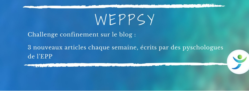 Dossier Confinement & Covid19 - blog weppsy
